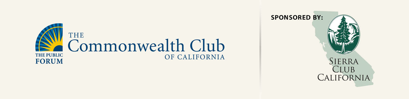 The Commonwealth and Sierra Clubs of California Present…