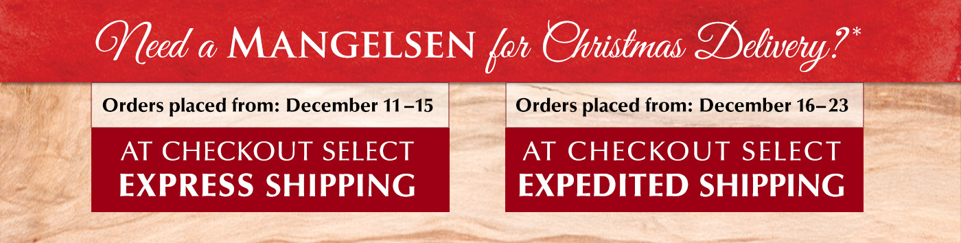 Check out our holiday shipping schedule.