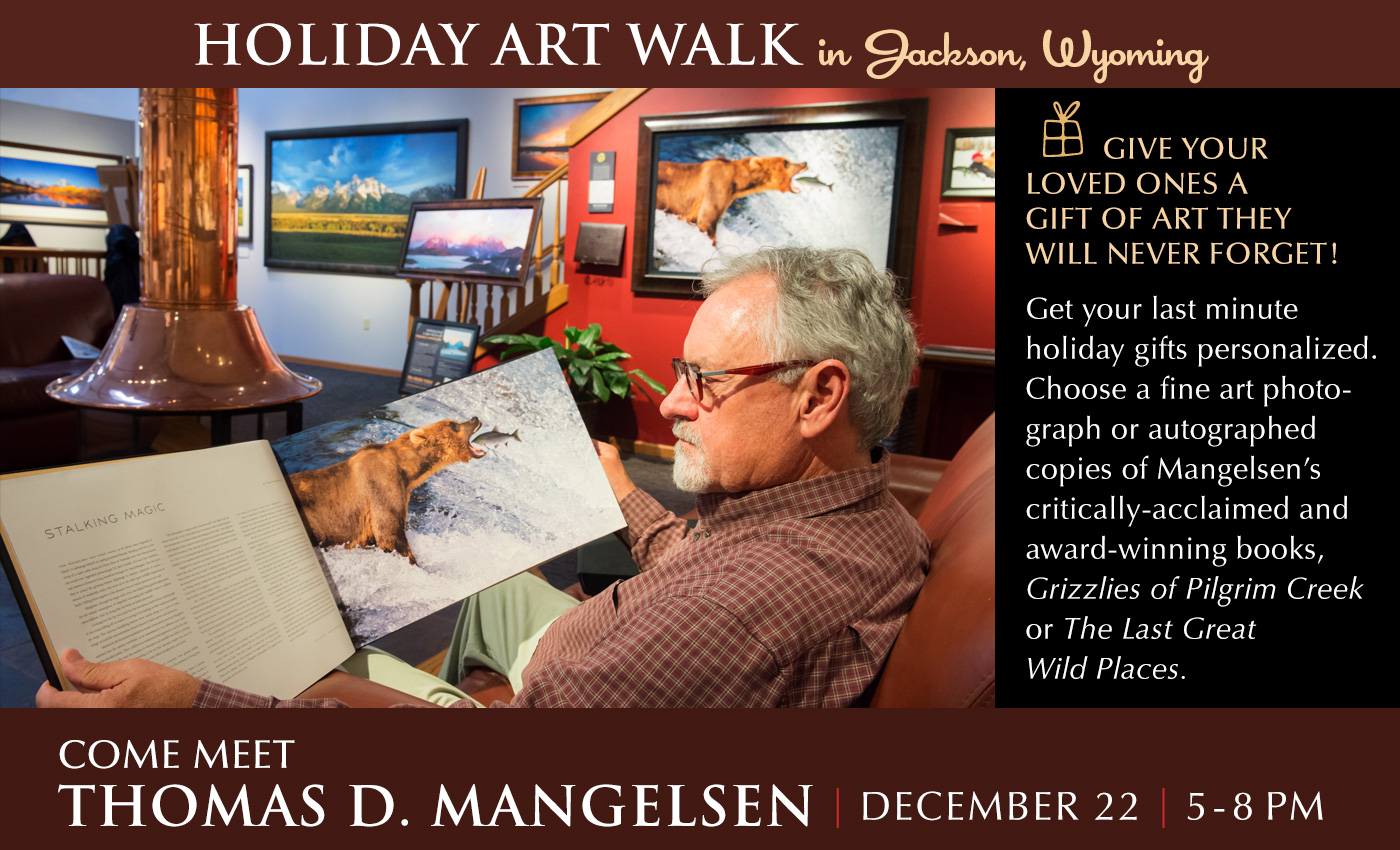 Meet Mangelsen in Jackson for their Holiday Art Walk. A Perfect time to get those last minute personalized gifts.