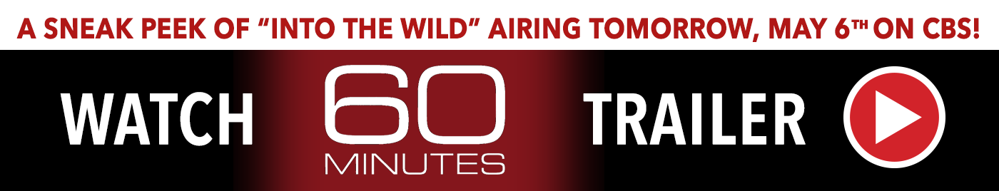 """A sneak peek of """"Into the Wild"""" airing tomorrow, May 6th on CBS!"""