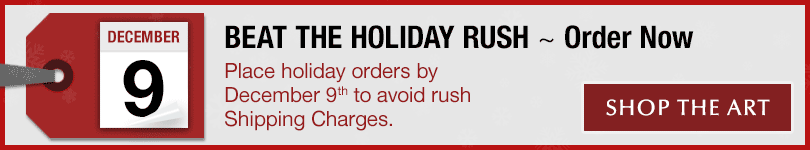 Don't wait—Order art now for Christmas delivery!